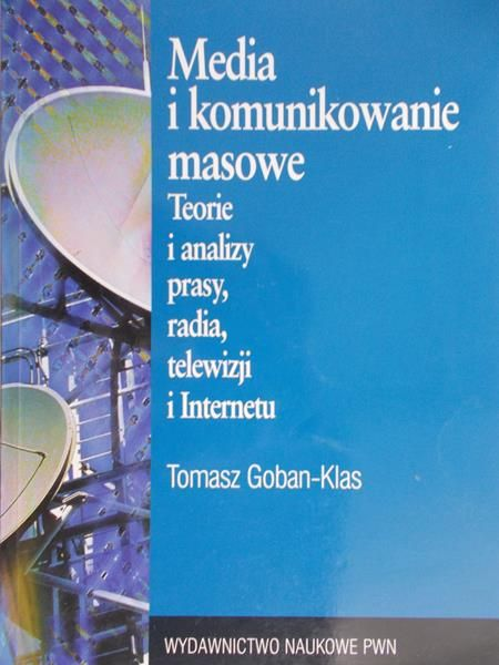 Goban-Klas Tomasz - Media i komunikowanie masowe