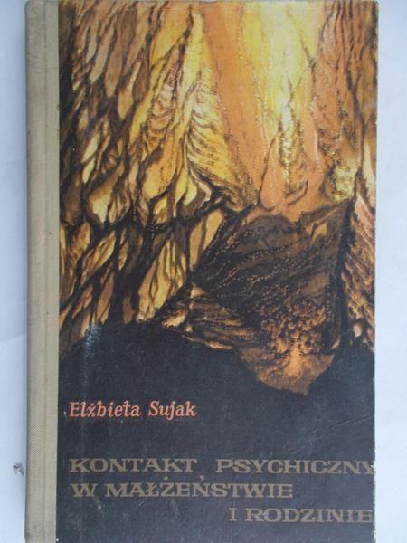 Sujak Elżbieta - Kontakt psychiczny w małżeństwie i rodzinie