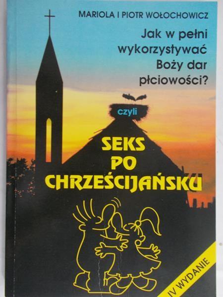 Wołochowicz Mariola i Piotr - Seks po chrześcijańsku