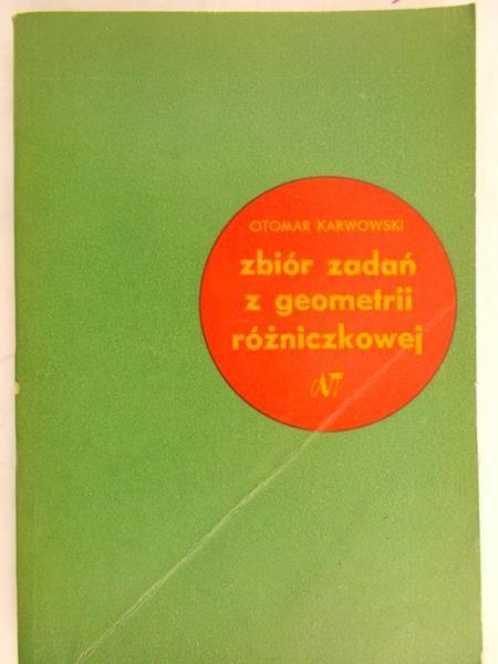 Karwowski Otomar - Zbiór zadań z geometrii różniczkowej