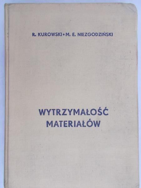 Kurowski R. - Wytrzymałość materiałów