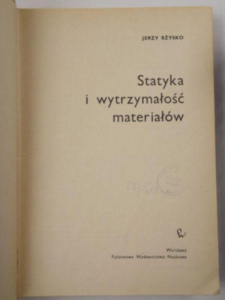Rżysko Jerzy - Statyka i wytrzymałość materiałów