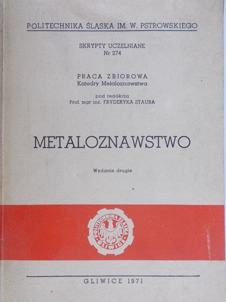 Staub Fryderyk - Metaloznawstwo