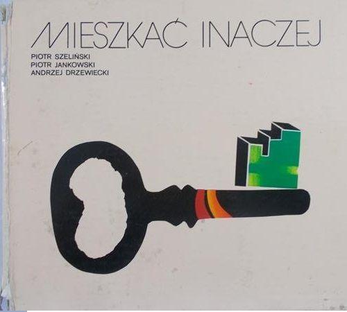 Szeliński Piotr - Mieszkać inaczej