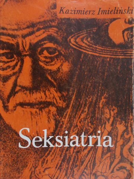 Imieliński Kazimierz - Seksiatria. Patologia seksualna