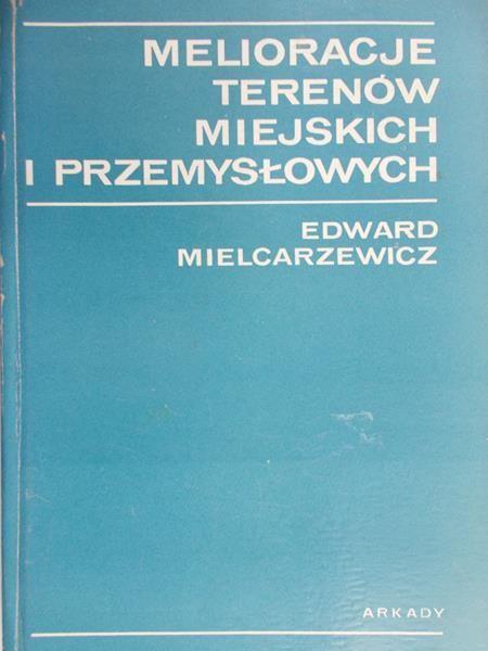 Mielcarzewicz Edward - Melioracje terenów miejskich i przemysłowych
