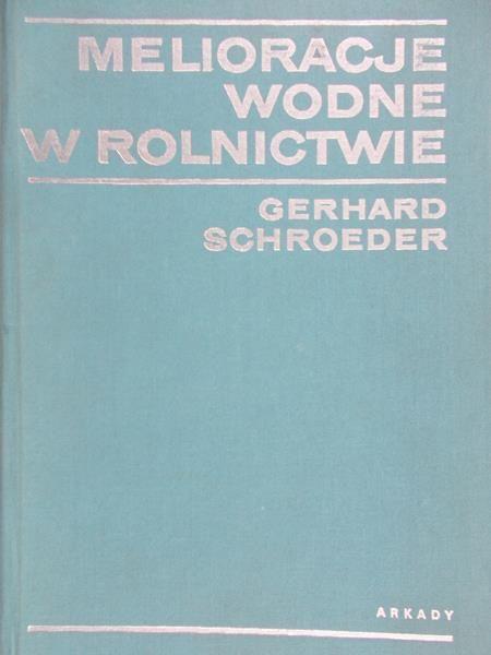 Schroeder Gerhard - Melioracje wodne w rolnictwie