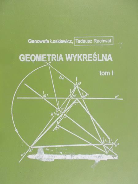 Rachwał Tadeusz - Geometria wykreślna / atlas rysunków, Tom I