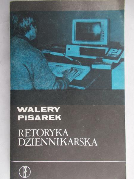 Pisarek Walery - Retoryka dziennikarska