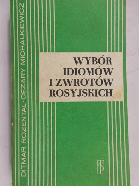 Rozental D. - Wybór idiomów i zwrotów rosyjskich