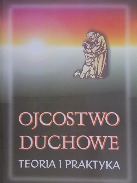 Chmielewski Marek - Ojcostwo duchowe. Teoria i praktyka.