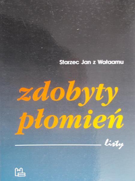 Starzec Jan z Wałaamu - Zdobyty płomień