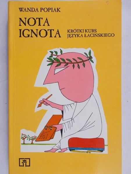 Popiak Wanda  - Nota Ignota. Krótki kurs języka łacińskiego