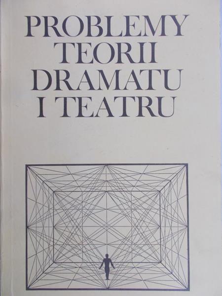 Degler Janusz - Problemy teorii dramatu i teatru