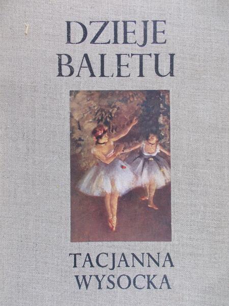 Wysocka Tacjana - Dzieje baletu
