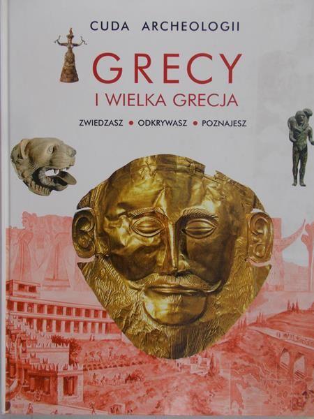 Cieśla Hanna - Cuda archeologii. Grecy i wielka Grecja