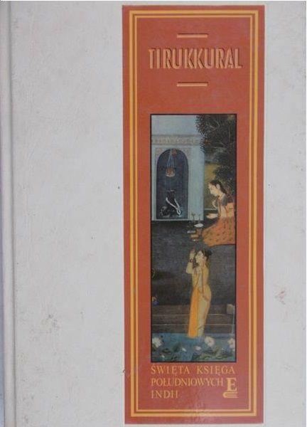 Gębarski Bohdan (red.) - Tirukkural. Święta księga południowych Indii