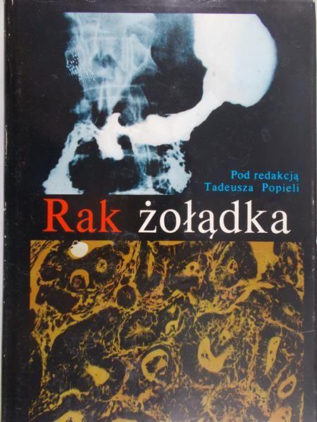 Popiela Tadeusz (red.) - Rak żołądka