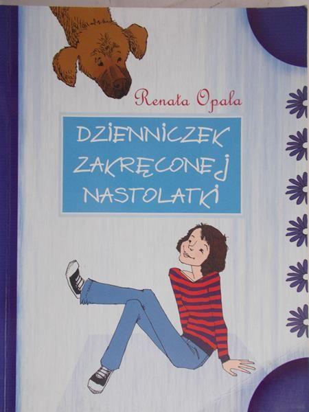 Opala Renata - Dzienniczek zakręconej nastolatki