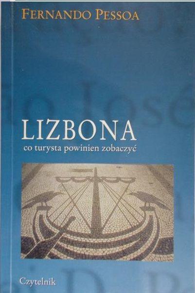 Pessoa Fernando - Lizbona: co turysta powinien zobaczyć