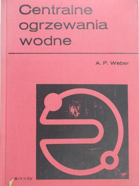 Weber A.P. - Centralne ogrzewanie wodne