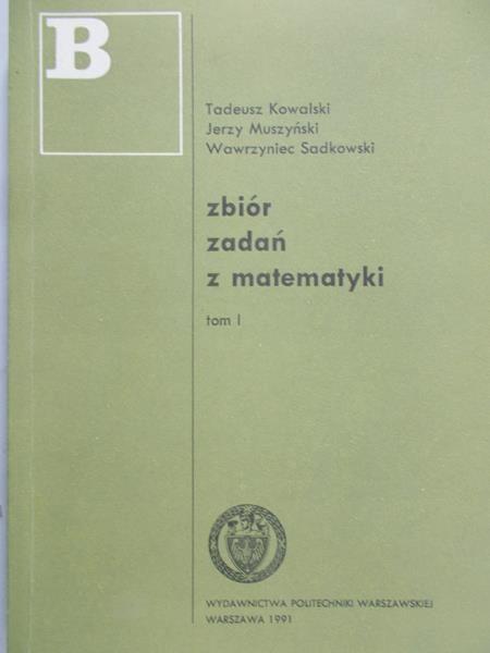 Kowalski Tadeusz - Zbiór zadań z matematyki