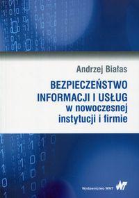 Bezpieczeństwo informacji i usług w nowoczesnej instytucji i firmie