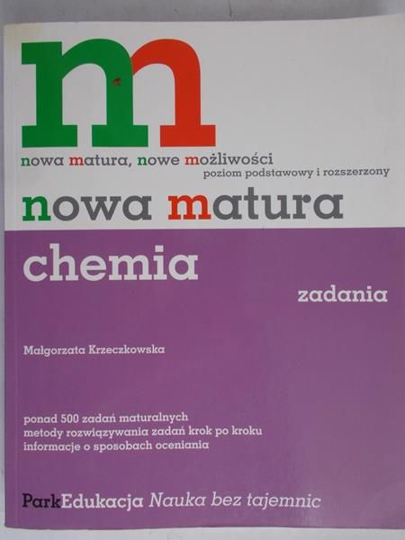 Krzeczkowska Małgorzata - Nowa matura. Chemia zadania