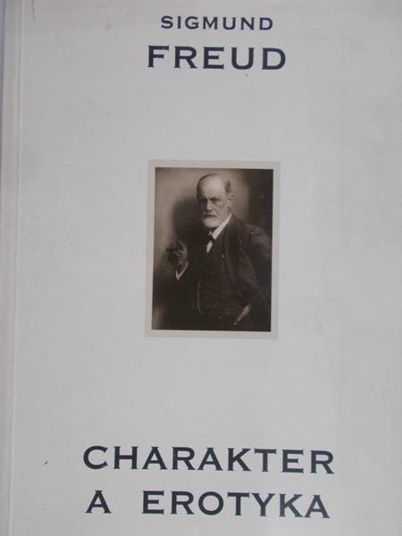 Freud Sigmund - Charakter a erotyka