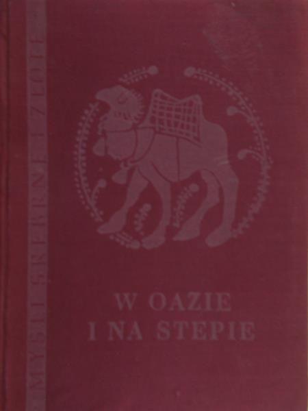 Tryjański Edward ( red.) - W oazie i na stepie