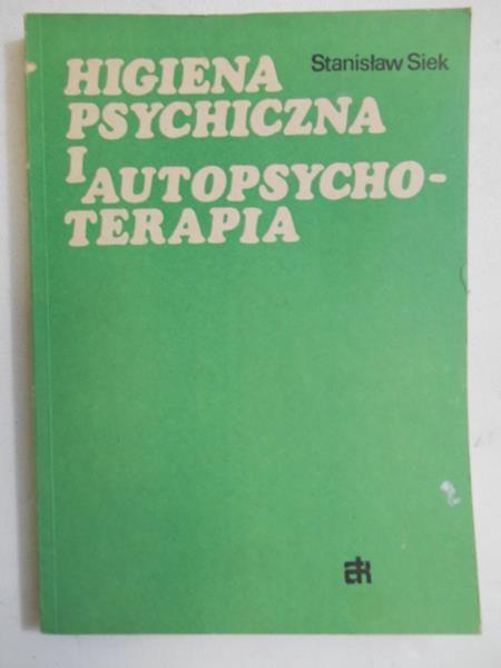 Siek Stanisław - Higiena psychiczna i autopsychoterapia