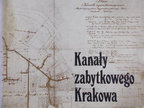 Tobiasz Mieczysław(red.)  - Kanały zabytkowego Krakowa