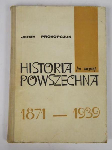 Prokopczuk Jerzy - Historia powszechna 1871-1939