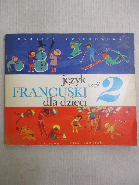Czechowska Barbara - Język francuski dla dzieci, cz. II