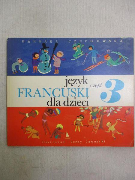 Czechowska Barbara - Język francuski dla dzieci, cz. III