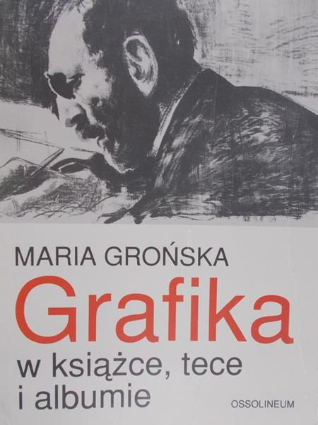 Grońska Maria - Grafika w książce, tece i albumie