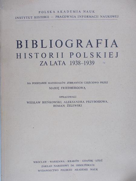 Bieńkowski Wiesław - Bibliografia historii Polskiej za lata 1938-1939