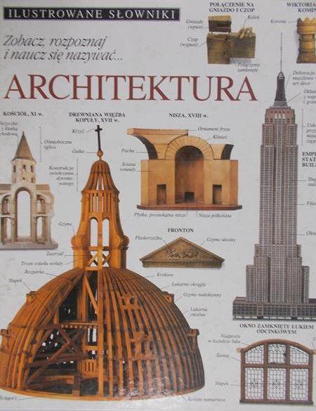 Rybak Danuta(red.) - Seria Ilustrowane słowniki. Architektura