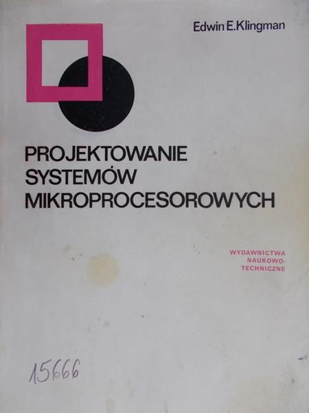 Klingman Edwin E. - Projektowanie systemów mikroprocesorowych