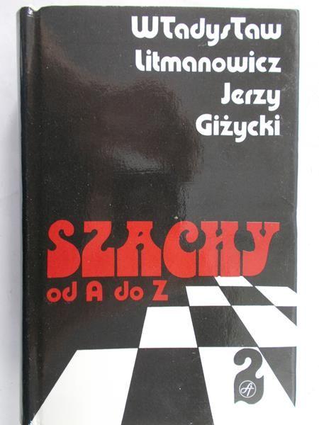 Litmanowicz Władysław - Szachy od A do Z