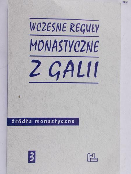 Starowieyski Marek (red.) - Wczesne reguły monastyczne z Galii