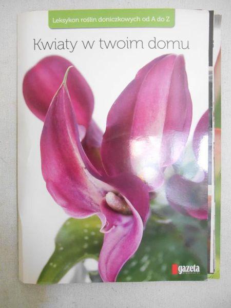 Ruszkowska Małgorzata (red.) - Kwiaty w twoim domu, 15 zeszytów