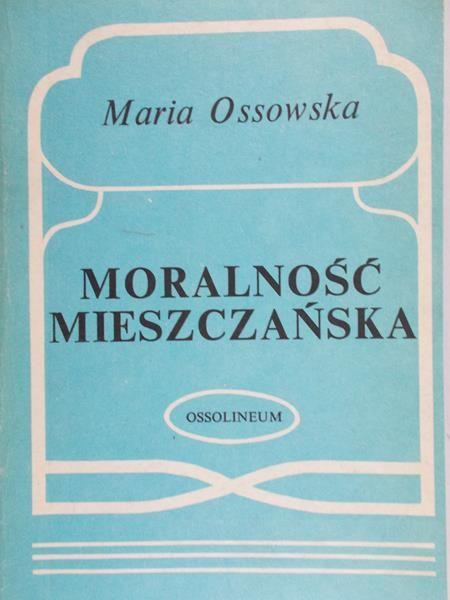 Ossowska Maria - Moralność mieszczańska