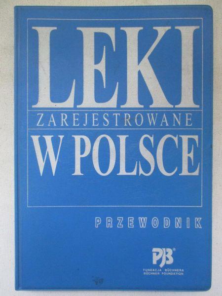 Orlewska Ewa (oprac.) - Leki zarejestrowane w Polsce