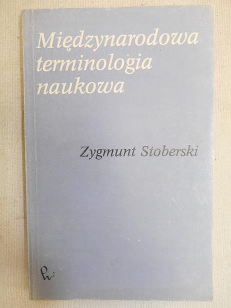 Stoberski Zygmunt  - Międzynarodowa terminologia naukowa