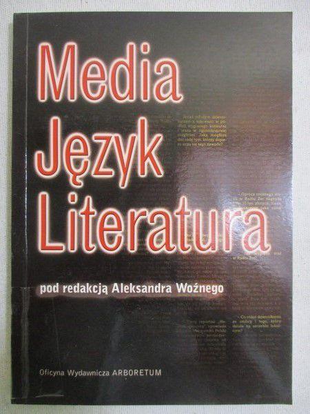 Woźny Aleksander (red.) - Media , język, literatura