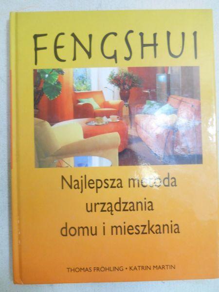 Frohling Thomas - Fengshui. Najlepsza metoda urządzania domu i mieszkania