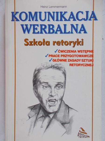 Lemmermann Heinz - Komunikacja werbalna. Szkoła retoryki