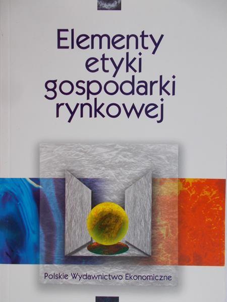 Pogonowska Barbara (red.) - Elementy etyki gospodarki rynkowej