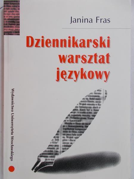 Fras Janina  -Dziennikarski warsztat językowy
